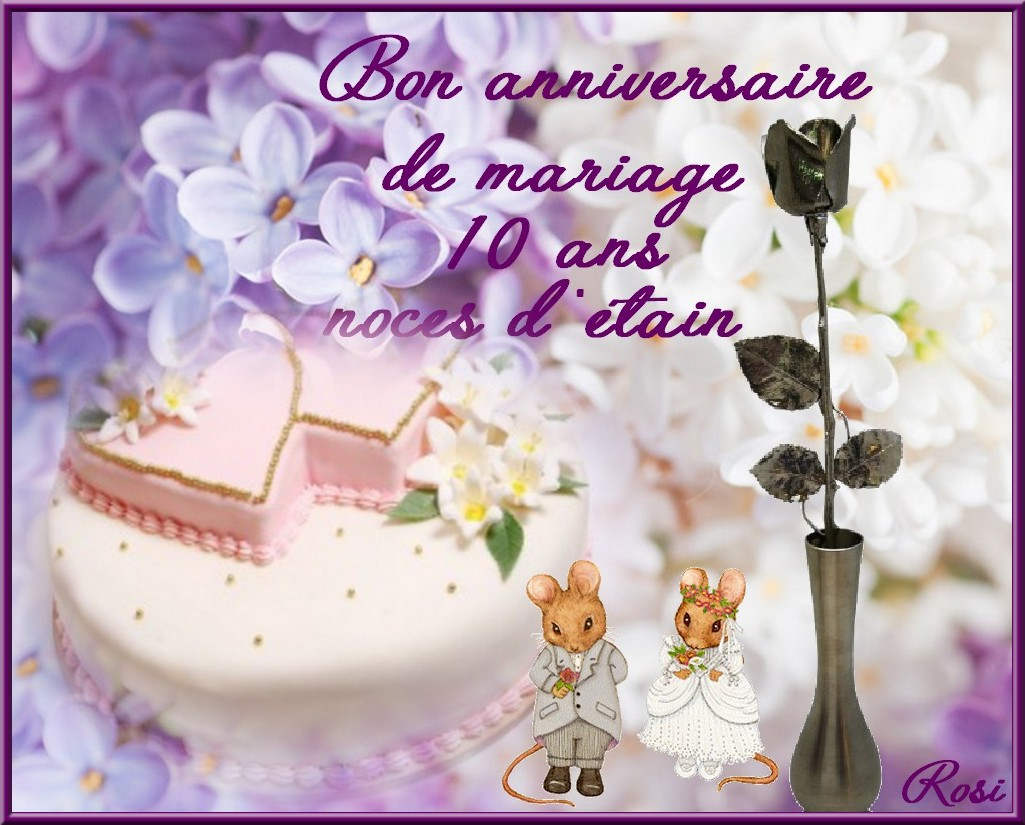bon anniversaire de mariage 10 ans. Black Bedroom Furniture Sets. Home Design Ideas